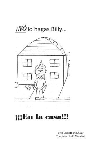 No lo hagas Billy?...En la casa!!: No lo hagas Billy par B F Lockett