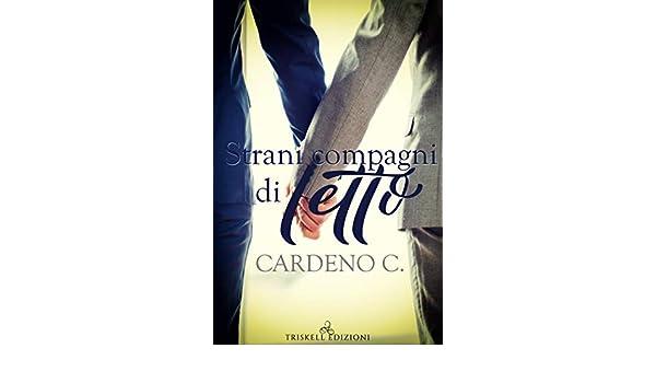 Strani Compagni Di Letto.Strani Compagni Di Letto Italian Edition Ebook Cardeno C