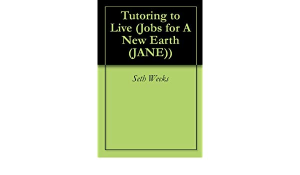 Tutoring to Live (Jobs for A New Earth (JANE))