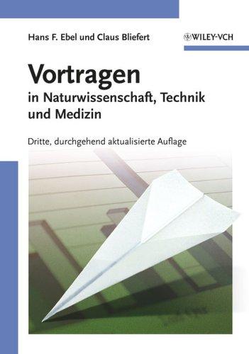 Vortragen: In Naturwissenschaft, Technik Und Medizin Dritte, Durchgehend Aktualisierte Auflage
