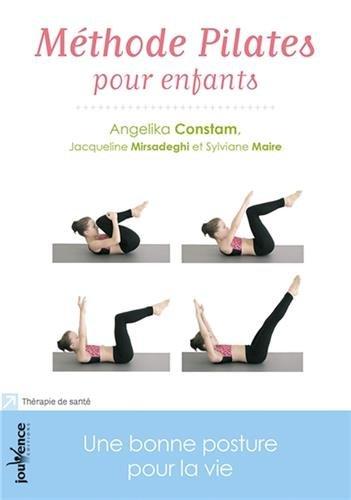 Méthode pilates pour enfants : Une bonne posture pour la vie par Angelika Constam