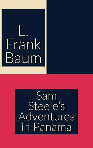 Sam Steele's Adventures in Panama (English Edition)