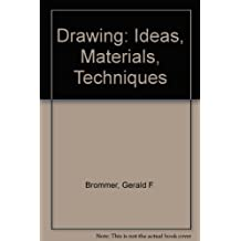 Drawing: Ideas, Materials, Techniques by Gerald F. Brommer (1978-06-02)