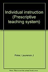 Individual instruction (Prescriptive teaching system)