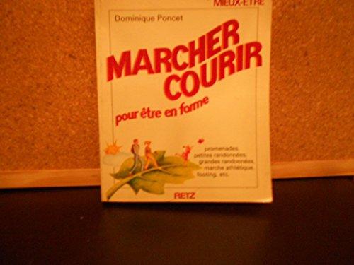 Marcher, courir pour etre en forme (Les Encyclopedies du mieux-etre) (French Edition)