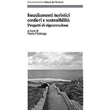 Insediamenti turistici costieri e sostenibilità. Progetti di rigenerazione (Metodi del territorio)