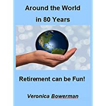 Around the World in 80 Years: Retirement can be fun!