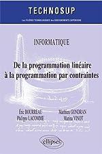 Informatique - De la programmation linéaire à la programmation par contraintes - Niveau C de Bourreau Éric