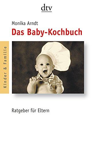 Das Baby-Kochbuch: Ratgeber für Eltern