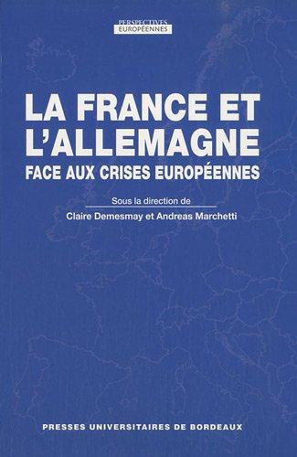 La France et l'Allemagne face aux crises européennes