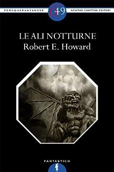 Le ali notturne (eNewton Zeroquarantanove) di [Howard, Robert E.]