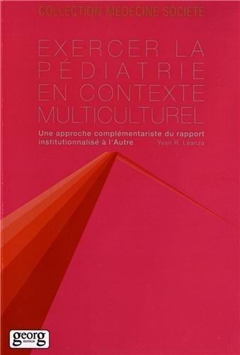 Exercer la pédiatrie en contexte multiculturel : Une approche complémentariste du rapport institutionnalisé à l'Autre