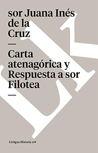 Carta Atenagórica Y Respuesta a Sor Filotea (Memoria) por Sor Juana Ines de La Cruz