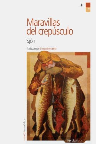 Maravillas Del Crepusculo (Letras Nórdicas) por Sjón