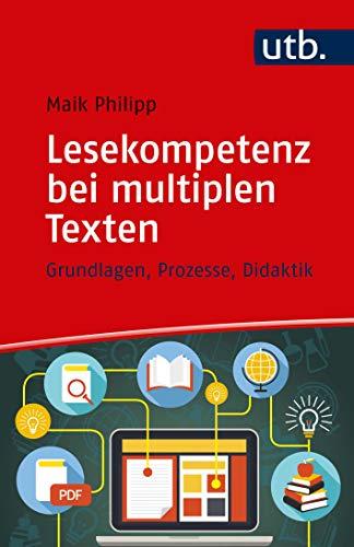 Lesekompetenz bei multiplen Texten: Grundlagen, Prozesse, Didaktik