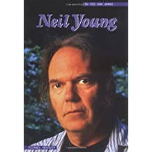 Neil Young In His Own Words (In Their Own Words)
