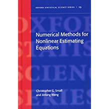 Numerical Methods for Nonlinear Estimating Equations (Oxford Statistical Science Series)