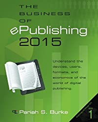 The Business of ePublishing 2015: Volume 1 (ePublishing with InDesign)