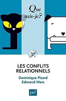 Les conflits relationnels: « Que sais-je ? » n° 3825