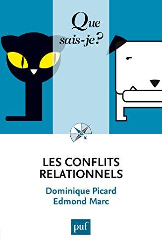 Les conflits relationnels: « Que sais-je ? » n° 3825 par Edmond Marc