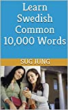 Learn Swedish Common 10,000 Words (English Edition)