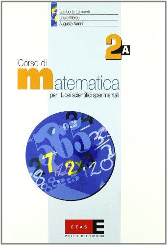 Corso di matematica. Modulo 2A. Per il triennio del Liceo scientifico sperimentale