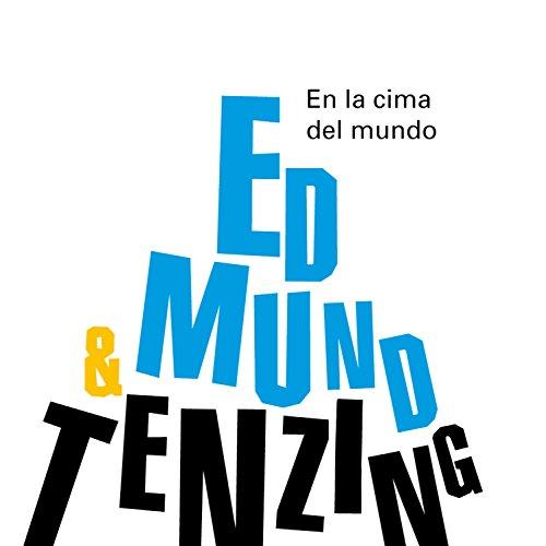 En la cima del mundo. Edmund Hillary & Tenzing Norgay (Los más grandes)