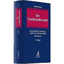 Der Gesellschafterstreit: in der GbR, PartG, OHG, KG, GmbH & Co. KG und GmbH