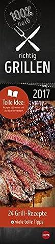 Richtig Grillen Planer - Kalender 2017 (Rezept Grillen Vegetarisch)