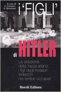i-figli-di-hitler-la-selezione-della-razza-ariana-i-figli-degli-invasori-tedeschi-nei-territori-occu