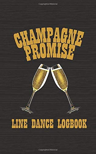 Champagne Promise: Line Dance Logbook (Pocket Edition) Womens Lady Logger-boot
