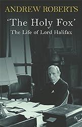Holy Fox: Biography of Lord Halifax (Phoenix Giants)