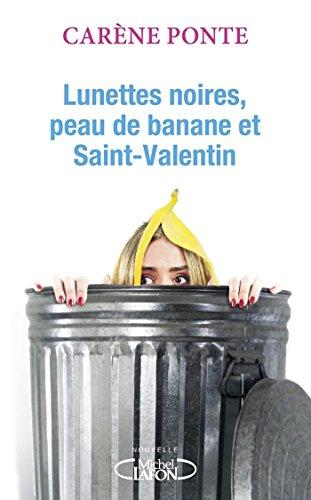 Carène Ponte - Lunettes noires, peau de banane et Saint-Valentin
