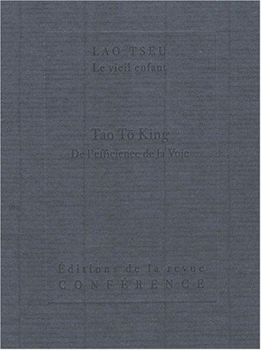 Tao Tö King : De l'efficience de la Voie par Lao-tseu