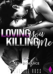 Loving you / Killing Me: (New Romance)