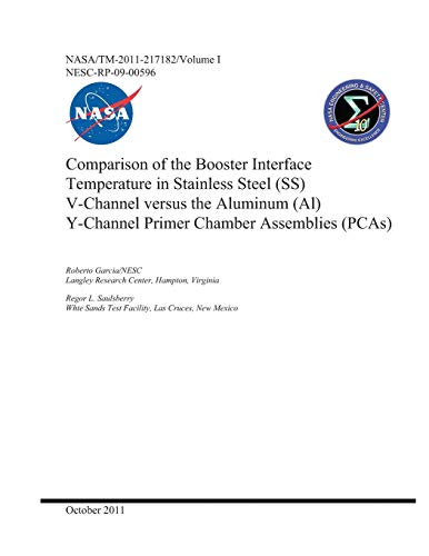 Pca Assembly (Comparison of the Booster Interface Temperature in Stainless Steel (SS) V-Channel versus the Aluminum (Al) Y-Channel Primer Chamber Assemblies (PCAs). Volume 1; Technical Assessment Report)