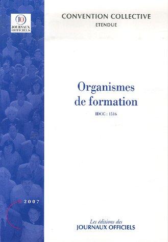 Organismes de formation - Brochure 3249 - IDCC:1516 - 10e édition - Janvier 2007 par Journaux officiels (DJO)