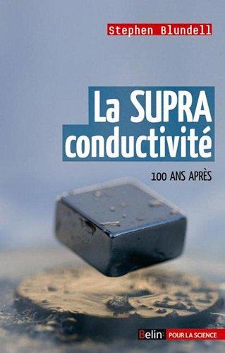 La Supraconductivité - 100 ans après