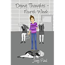 Dying Thoughts - Fourth Week: Volume 4