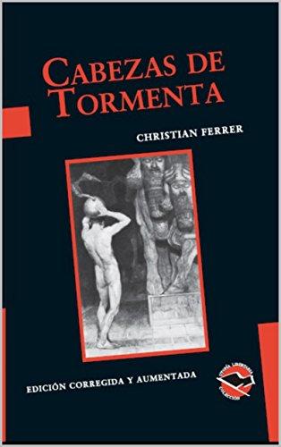 CABEZAS DE TORMENTA: Edición corregida y aumentada (Utopía Libertaria nº 8) por Christian Ferrer