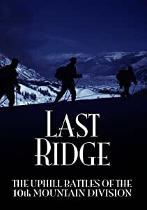Last Ridge: Uphill Battles of 10th Mountain [Import anglais]