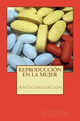 Reproducción en la mujer: anticoncepción por Álvaro López Soto