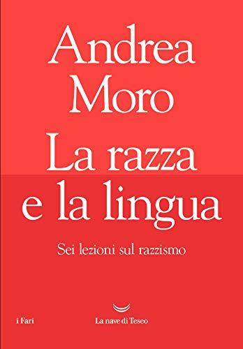 La razza e la lingua (Italian Edition)