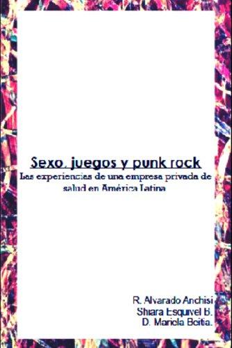 Sexo, juegos y punk rock.: Las experiencias de una empresa privada de salud en América Latina.