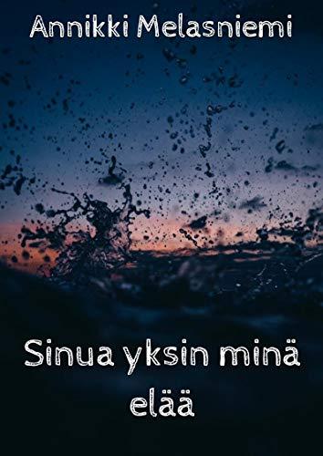 Sinua yksin minä elää (Finnish Edition)