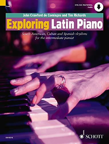 Exploring Latin Piano: South-American, Cuban and Spanish rhythms for the intermediate pianist. Klavier. Ausgabe mit Online-Audiodatei. (Schott Pop-Styles)