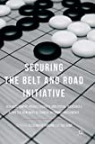 Securing the Belt and Road Initiative: Risk Assessment, Private Security and Special Insurances Along the New Wave of Ch