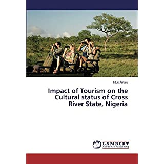 Impact of Tourism on the Cultural status of Cross River State, Nigeria