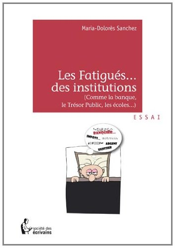 Les fatigues des institutions par Marie-Dolorès Sanchez