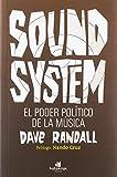 Sound System. El poder político de la música (Mónica Prado)